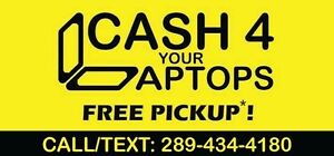 $CASH for LAPTOPS: FREE LOCAL PICKUP : $$$ FOR YOUR E-TRASH