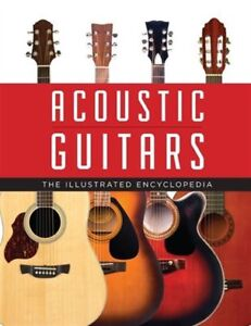 Acoustic Guitars: The Illustrated Encyclopedia - Brand New!!