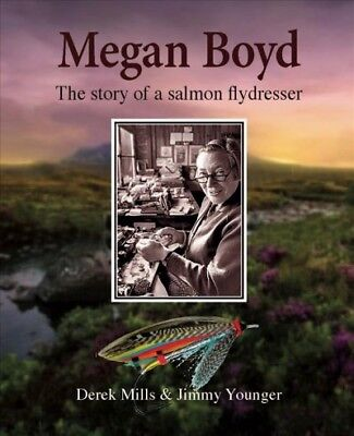 Megan Boyd : The Story of a Salmon Flydresser, Hardcover by Mills, Derek; - Mills Salmon