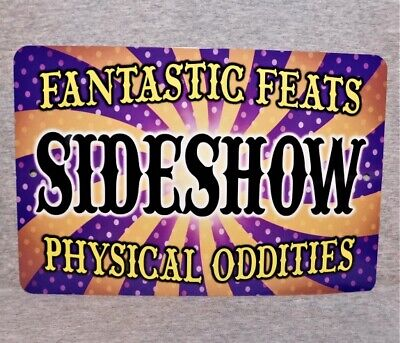 Metal Sign SIDESHOW freak show circus carnival performer act poster oddities odd](Freak Show Sign)