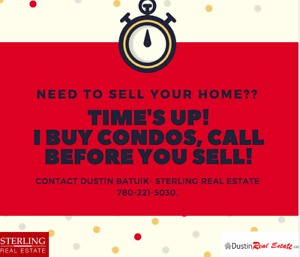 I BUY CONDOS - THINKING OF SELLING? CALL ME FIRST