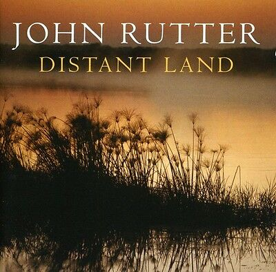 John Rutter   Distant Land  The Orchestral Collection  New Edition   New Cd  Uk