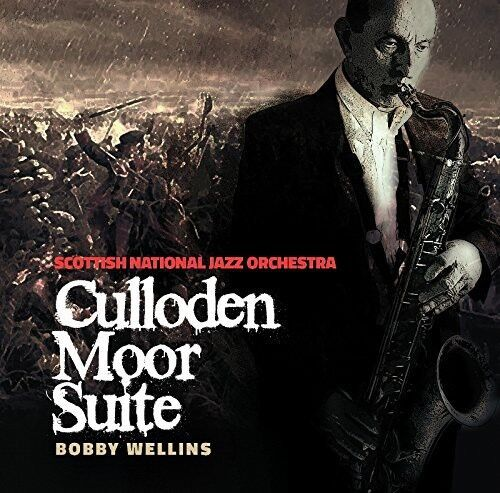 Scottish National Jazz Orchestra & Bobby Wellins - Culloden Moor Suite [New CD]