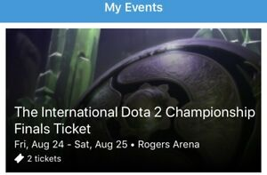 Dota Ti 8 final ticket August24-25 Vancouver