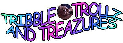 TRIBBLE TROLLZ AND TREAZURES
