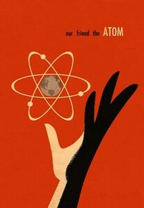MID CENTURY 1950'S GRAPHIC ART IMAGE, OUR FRIEND THE ATOM A3 POSTER ART PRINT