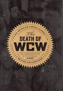 THE DEATH OF WCW 10TH ANNIVERSARY ED BY R.D. REYNOLDS