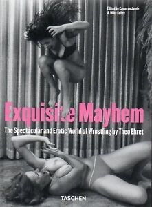 EXQUISITE MAYHEM THE SPECTACULAR & EROTIC WORLD OF WRESTLING