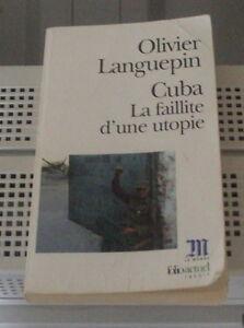 """Cuba """"La faillitte d'une utopie"""" de Olivier Languepin"""
