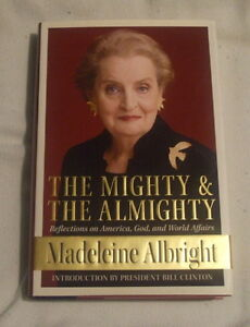 The Mighty and the Almighty - Madeleine Albright