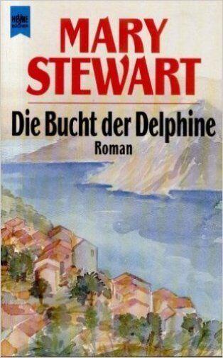 Die Bucht der Delphine von Mary Stewart