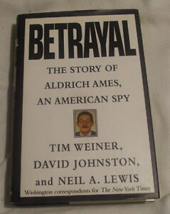 Betrayal the story of Aldrich Ames, An American Spy
