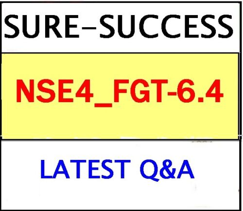 NSE4_FGT-6.4 Fortinet NSE 4 - FortiOS 6.4  EXAM Q&As -LATEST