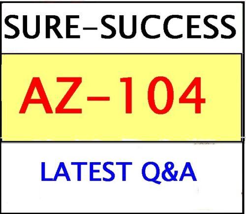 AZ-104  MS Azure Administrator EXAM Q&As -LATEST