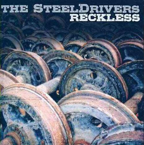 The Steeldrivers - Reckless New Cd