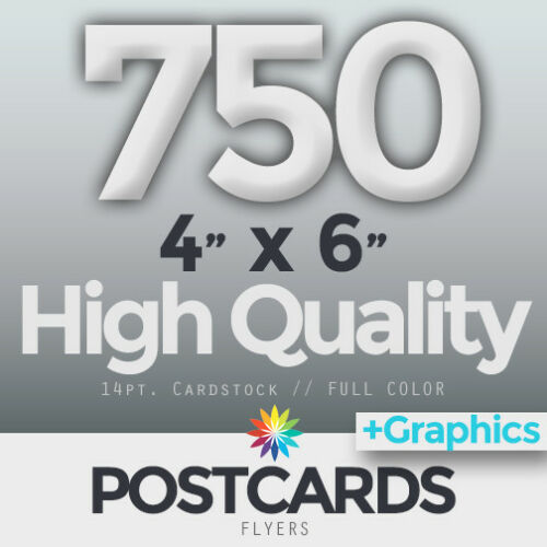 """750 Full Color 4""""x6"""" POSTCARDS/FLYERS - BOTH SIDES - FREE DESIGN & SHIPPING"""