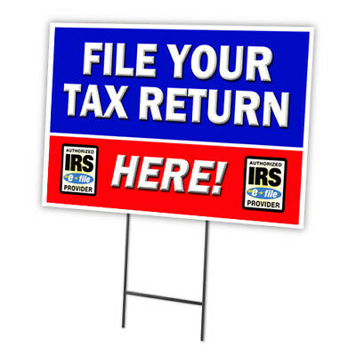 File Your Tax Return Here Yard Sign Stake Outdoor Plastic Window