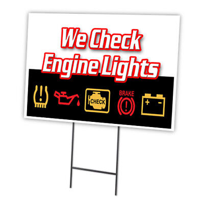 We Check Engine Lights 18x24 Yard Sign Stake Outdoor Plastic Window