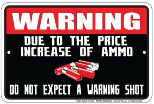 Warning - the Increase PRICE of AMMO .. SECOND AMENDMENT  -   8x12 metal sign -