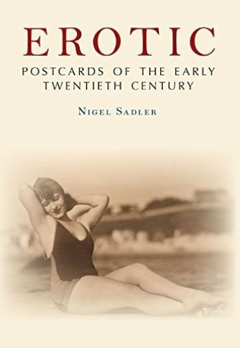 Sadler-Erotic Postcards Of The Early Twent  BOOK NEW