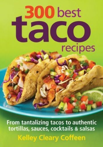 Coffeen-300 Best Taco Recipes  BOOK NEW