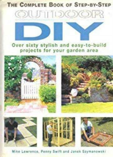 Step by Step Outdoor DIY, Mike Lawrence, Penny Swift, Janek Szymanowski, Used; G