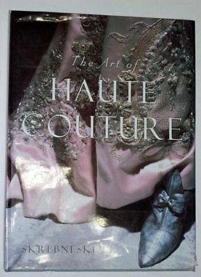 The Art of Haute Couture Skrebneski & Jacobs w 21st Century Fashion Designers