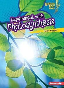 Experiment with Photosynthesis by Nadia Higgins (Paperback / softback)