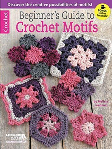 Melissa Leapman-Beginner`S Guide To Crochet Motifs  BOOK NEW