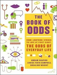 The Book of Odds: From Lightning Strikes to Love at First Sight, the Odds of...