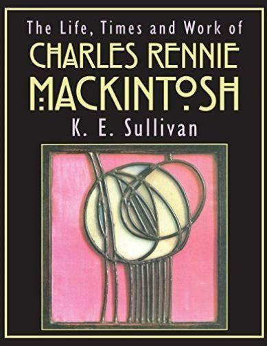 K. E. Sullivan-Charles Rennie Mackintosh - The Lif  BOOK NEW