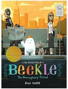 The Adventures of Beekle: The Unimaginary Friend by Dan Santat (Paperback, 2016)