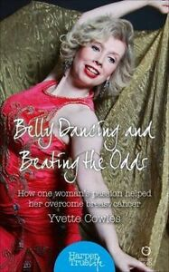 Belly Dancing and Beating the Odds: How one woman's passion helped her overcome