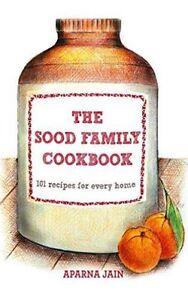 The Sood Family Cookbook by Aparna Jain (Hardback, 2013)