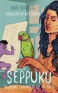 Seppuku: The Curious Workings of the Art Mafia by Vinod Bhardwaj (Paperback,...