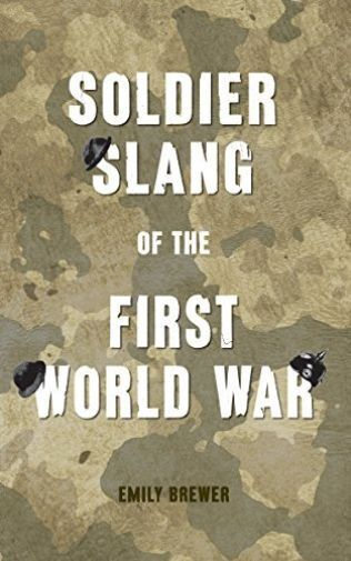 Brewer-Soldier Slang Of The First World Wa  BOOK NEW