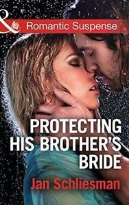 Protecting His Brother's Bride (Romantic Suspense), Schliesman, Jan, Very Good B