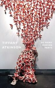 So-Many-Moving-Parts-by-Tiffany-Atkinson-Paperback-2014