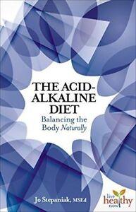 Acid/Alkaline Balance: Balancing the Body by Joanne Stepaniak (Paperback, 2015)
