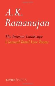 The Interior Landscape: Classical Tamil Love Poems, Ramanujan, A. K., New Book