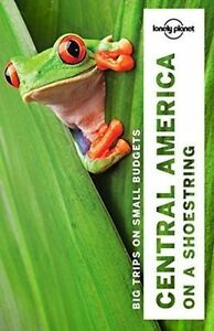 Central America on a Shoestring by Lonely Planet, Tom Masters, Lucas Vidgen,...