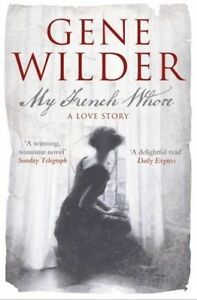 My French Whore: A Love Story by Gene Wilder (Paperback)