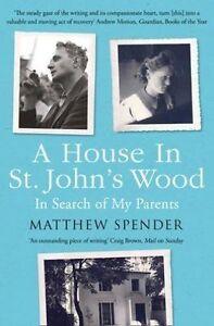 A House in St John's Wood, Spender, Matthew, New Book