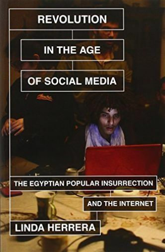 Herrera, Linda-Revolution In The Age Of Social Media  BOOK NEW