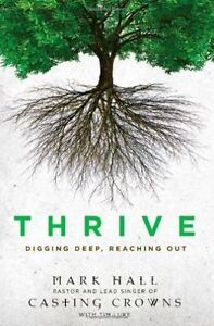 Thrive: Digging Deep, Reaching out by Mark Hall (Paperback, 2014)