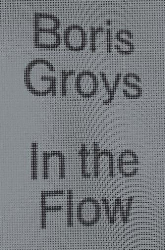 Groys-In The Flow  BOOK NEW