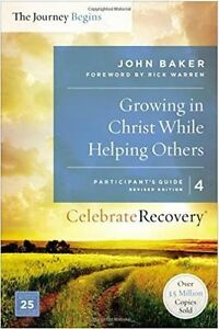 Growing in Christ While Helping Others Participant's Guide 4: A Recovery...