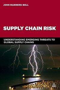Supply Chain Risk: Understanding Emerging Threats to Global Supply Chains by...