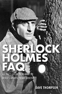 Sherlock Holmes FAQ: All That's Left to Know about the World's Greatest...