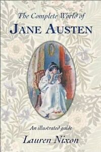 The Complete World of Jane Austen